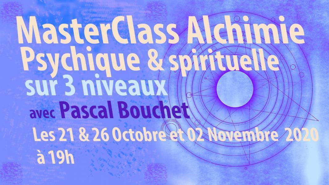 Masterclass alchimie psychique sirituelle pascal bouchet les 21 26 10 et 02 11 2020